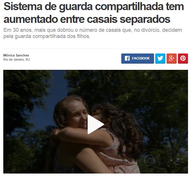 Guarda compartilhada – Clique na imagem para assistir a reportagem da Rede Globo.